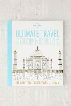 Ultimate Travel Coloring Book By Lonely Planet - Urban Outfitters
