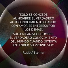 Frase Rudolf Steiner Rudolf Steiner, Schools Around The World, Text Quotes, Philosophy, Words, Reiki, Google, Beauty, Waldorf Education