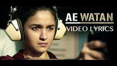 Ae Watan   Raazi Movie   Alia Bhatt   Arijit Singh   Shankar-Ehsaan-Loy