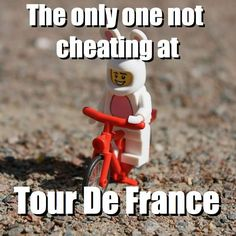 The only one not cheating at - Tour De France via brickmeme.com