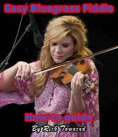 Bluegrass Your Fiddle- How to play Bluegrass Fiddle, easy guide by Rick Townend