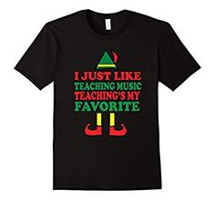Amazon.com: Cute Music Teacher Christmas Holiday Elf Gift T-Shirt: Clothing I Just Like Teaching Music Teaching's My Favorite Santa's Elf Graphic Tee Shirt Funny Tshirt Perfect Gift Or To Wear At School Party