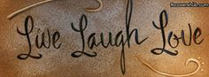 Live Laugh Love #life #awesomquotes #words Facebook Cover Photos Love, Facebook Timeline Photos, Twitter Cover Photo, Cover Pics For Facebook, Timeline Cover Photos, Facebook Layout, Covers Facebook, Facebook Profile, Cover Photo Quotes