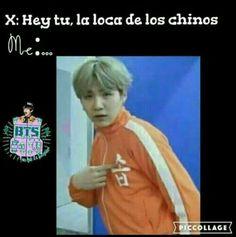 Me enojare si me llegan a decir asi igual yo los quiero a mis chinos♡