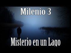 Milenio 3 - Misterio en un Lago - http://www.misterioyconspiracion.com/milenio-3-misterio-en-un-lago/