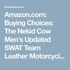 Amazon.com: Buying Choices: The Nekid Cow Men's Updated SWAT Team Leather Motorcycle Vest Soft Buffalo Leather(Black, Xlarge) -GUARANTEED - Tactical Outlaw Black Biker Vests for Men - Law Enforcement Style Protective Side Adjustment Soft Leather Bonus 151 page Motorcycle & Restoration E-Book Guide Included Satisfaction ASSURED (XLARGE)