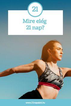 Új szokást alakítanál ki? Nézzük, mire elég 21 nap... Nap, 21st, Health, Sports, Food, Women's, Salud, Meal, Health Care