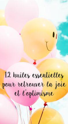 12 huiles essentielles pour retrouver joie et bonheur Good Vibes, Healthy Lifestyle, Motivation, Tik Tok, Feel Better, Joy, Bonheur, Organization, Physical Exercise