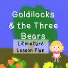 This picture book literature lesson plan provides ideas for using some of the many re-tellings of Goldilocks and the Three Bears in a classroom to ...