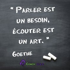 """""""Parler est un besoin, écouter est un art"""" Goethe Une citation pour illustrer la philosophie des thérapeutes dans une salle d'attente de centre bien-être, peut-être au coKon"""