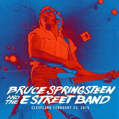 live.brucespringsteen.net - Download Bruce Springsteen & The E Street Band February 23, 2016, Quicken Loans Arena, Cleveland, OH MP3 and FLAC