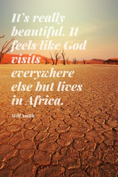30 #Safari #Quotes to #Inspire You About #Africa. Looking for a new and exciting #adventure? These 30 famous quotes and safari #sayings will literally make you fall in #love with Africa! 😉 This is a very personal list. Some of these safari quotes first inspired me to #explore Africa, many many moons ago. These safari quotes continue to inspire me. #quote #travel #Smith #WillSmith #God #desert #Namibia #sand #dunes #vlei #Sossusvlei