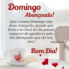 Happy Sunday, Daniel Fernandes, Herbalife, Instagram, Cute Good Morning Messages, Good Morning Photos, Portuguese Quotes, Powerful Quotes, Pretty Quotes
