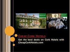 Cheap cork hotels by CheapCorkHotels via slideshare