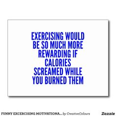 FUNNY EXCERCISING MOTIVATIONAL QUOTES CALORIES SCR POSTCARD