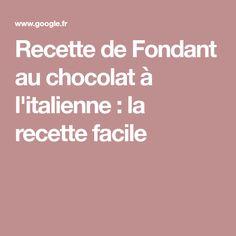 Recette de Fondant au chocolat à l'italienne : la recette facile