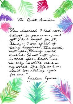 """Graham Greene - The Quiet American """"From childhood I had never believed in permanence, and yet I had longed for it. Always I was afraid of losing happiness. This month, next ear, Phuong would leave me. If not next year, in three years. Death was the. Author Quotes, Literary Quotes, The Quiet American, Graham Greene, Heaven And Hell, Believe, Childhood, Poetry, Death"""