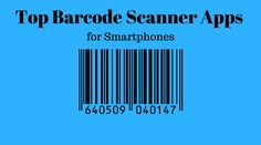 Top Barcode and QR Code Scanner apps for your Smartphones