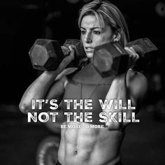 It's the will Not the skill #BeMoreDoMore #crossfit #fitness