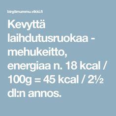 Kevyttä laihdutusruokaa - mehukeitto, energiaa n. 18 kcal / = 45 kcal / dl:n annos. Boarding Pass