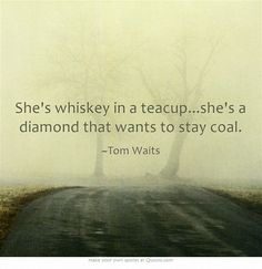 she's a whiskey in a teacup - Google Search