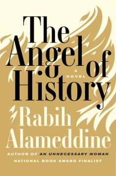 The Angel of History | Rabih Alameddine | 9780802125767 | NetGalley