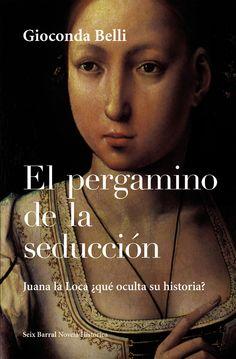 El pergamino de la seducción. Autora Nicaraguense. Gioconda Belli.