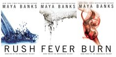 *Breathless Trilogy -Rush, Fever, & Burn - by Maya Banks *Good series, somewhat predictable, but has a few things that catch you off guard. Maya Banks, Good Books, Books To Read, Book Authors, Romance Novels, Love Reading, Book Nerd, Book Lists, Book Series