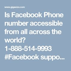 Is Facebook Phone number accessible from all across the world? 1-888-514-9993 #Facebook support #Facebook customer support #Facebook phone number #Facebook support number Our experts will remove all your Facebook issues in no time because they are the best in terms of reliable service providers and that why we are the first choice for the customers whoever is facing arduous Facebook issues. So, if you are also in trouble because of Facebook hectic situations then you need to make a call at…