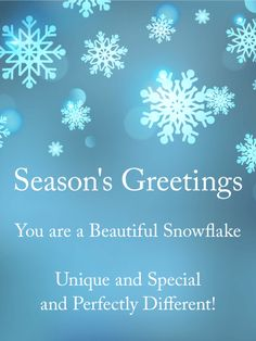 61 best seasons greetings cards images on pinterest card birthday you are a beautiful snowflake seasons greetings card every snowflake is an incredible work m4hsunfo