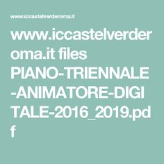 www.iccastelverderoma.it files PIANO-TRIENNALE-ANIMATORE-DIGITALE-2016_2019.pdf