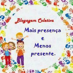 """Mãe: Uma profissão maravilhosa: Blogagem Coletiva """"Mais Presença e Menos Presente""""..."""