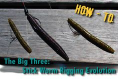 The Big Three: Stick Worm Rigging Evolution