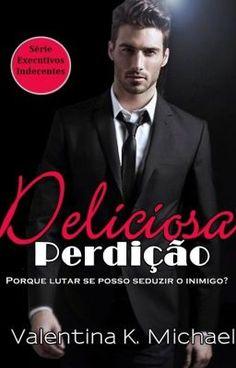 """Devia ler """"Deliciosa Perdição - Série Executivos Indecentes"""" no #wattpad #romance"""