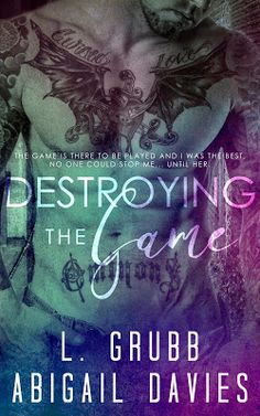 RELEASE BLITZ - Destroying the Game by  @L_GrubbAuthor1 @abigailadavies     RELEASE BLITZ   Title: Destroying the Game  Series: Destroyed Series  Authors: L. Grubb & Abigail Davies  Cover Model: Lance Jones  Photographer: L J Photogtaphy  Cover Designer: Clarissa Wild  Booming Book Covers  Goodreads:  http://ift.tt/2fZsGZy  99c for TODAY only!  http://amzn.to/2hsre3k  Synopsis:  Im a woman of many talents and I use them well. I fuck til my hearts content and with whoever I want. Whore slut…