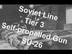 (World Of Tanks) Soviet Line - Tier 3 Self-propelled Gun - SU-26 Slideshow