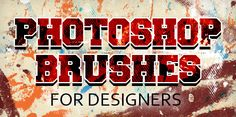Photoshop Brushes: 25 Sets of Free Brushes for Designers