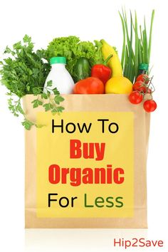 Learn how to save money on organic food and products! by Hip2Save (It's Not Your Grandma's Coupon Site!)