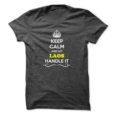 [Popular tshirt name ideas] Keep Calm and Let LAOS Handle it  Shirts This Month  Hey if you are LAOS then this shirt is for you. Let others just keep calm while you are handling it. It can be a great gift too.  Tshirt Guys Lady Hodie  SHARE and Get Discount Today Order now before we SELL OUT  Camping a lily thing you wouldnt understand keep calm let hand it tshirt design funny names a rob thing you wouldnt understand keep calm let hand it tshirt design funny names shirts and let dorazio…