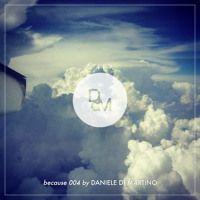 because 004 by Daniele Di Martino by Daniele di Martino on SoundCloud