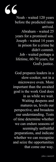 god prepares in a slow-cooker, not a microwave oven.