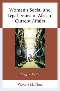 Women's Social and Legal Issues in African Current Affairs: Lifting the Barriers