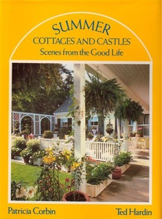 """""""Summer Cottages & Castles, Scenes from the Good Life,Patricia Corbin and Ted Hardin (1983). This work has some really charming pictures of 'Rock Cliff', the Newport mansion that was decorated by William Hodgins. It also has more photographs of Sister Parish's 'Summer House' in Maine than I have seen anywhere else."""" The Peak of Chic"""