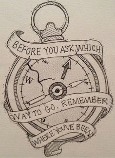 """compass """"before u ask which way to go,remember where u been."""" #beautytattoos"""