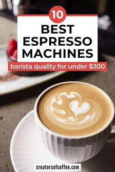 Do you want to enjoy barista quality espresso coffee at home? An affordable home espresso machine is a great place to start. Read our review of the best espresso machines under $300 and start making cafe quality coffee at home! #espressomachine |  Value Espresso Machine | Espresso at home Breville Espresso Machine, Best Home Espresso Machine, Espresso At Home, Espresso Machine Reviews, Coffee Maker Reviews, Automatic Espresso Machine, Best Coffee Maker, Espresso Coffee Machine, Cappuccino Machine