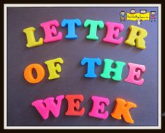 Letter of the Week Program- Introduction (looks like this home daycare provider's blog will be a great resource for letter of the week ideas)