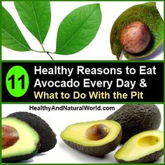 11 Healthy Reasons to Eat Avocado Every Day and What to Do With the Pit