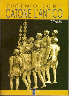 Eugenio Corti - Catone l'antico
