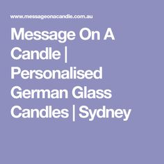 Message On A Candle | Personalised German Glass Candles | Sydney
