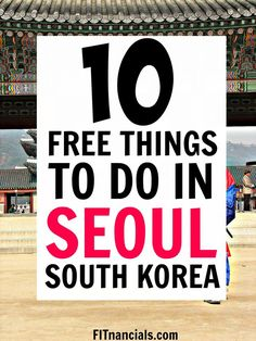 Check out this list of free things to do in Seoul, South Korea. Seoul is a must-see!